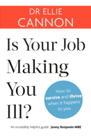 Dr. Ellie Cannon - Is Your Job Making You Ill? artwork