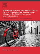 Minimizing Energy Consumption, Energy Poverty and Global and Local Climate Change in the Built Environment: Innovating to Zero (Enhanced Edition)