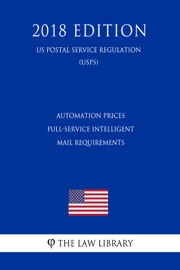 Automation Prices Full Service Intelligent Mail Requirements Us Postal Service Regulation Usps 2018 Edition