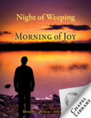The Night of Weeping and the Morning of Joy