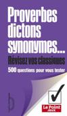 Proverbes, dictons, synonymes. Révisez vos classiques