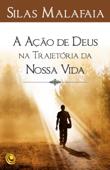 A ação de Deus na trajetória da nossa vida