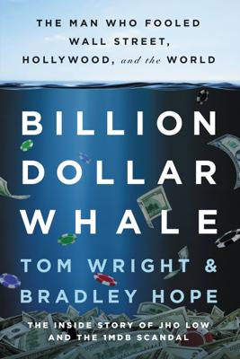 Tom Wright & Bradley Hope - Billion Dollar Whale book