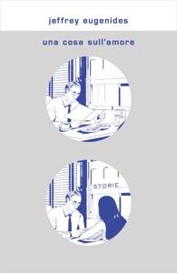 Una cosa sull'amore Book Cover