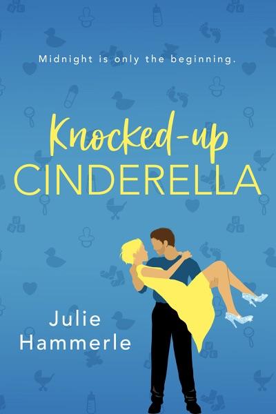 Knocked-Up Cinderella - Julie Hammerle book cover