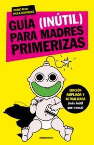 Guía (inútil) para madres primerizas Book Cover