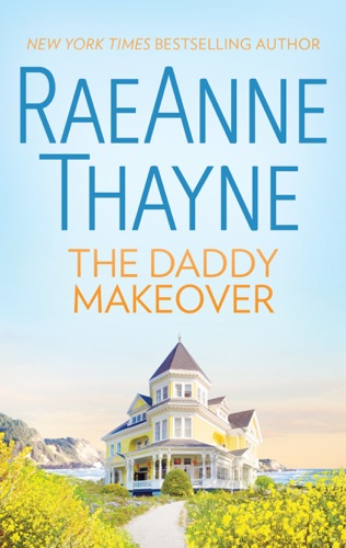 RaeAnne Thayne - The Daddy Makeover