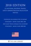 Passenger Car Average Fuel Economy Standards - Model Years 2008- 2020 And Light Truck Average Fuel Economy Standards - Model Years 2008-2020 US National Highway Traffic Safety Administration Regulation NHTSA 2018 Edition
