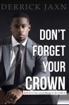 Dont Forget Your Crown Self-love Has Everything To Do With It
