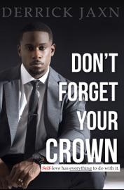 Don T Forget Your Crown Self Love Has Everything To Do With It