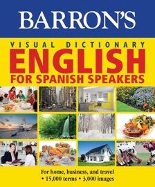 Barron S Visual Dictionary English For Spanish Speakers For Home For Business And Travel