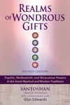 Realms Of Wondrous Gifts Psychic Mediumistic And Miraculous Powers In The Great Mystical And Wisdom Traditions Revised Edition  With Conversations With Glyn Edwards