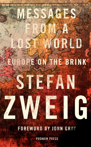 Stefan Zweig, Will Stone & John Gray - Messages from a Lost World
