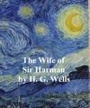 The Wife Of Sir Isaac Harman