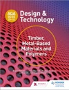AQA GCSE 9-1 Design And Technology Timber Metal-Based Materials And Polymers