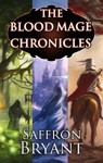 The Blood Mage Chronicles The Complete Series