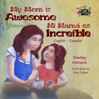 My Mom is Awesome Mi mamá es increíble (Spanish Bilingual)