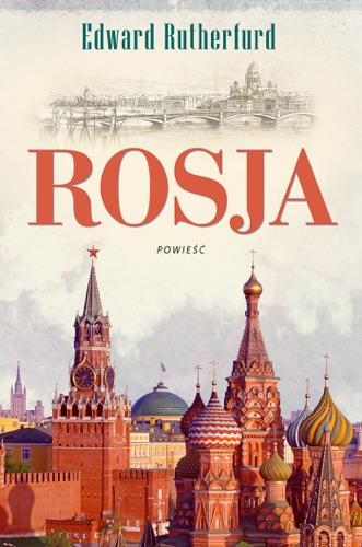 Edward Rutherfurd - Rosja