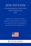 Greenhouse Gas Reporting Program - Addition Of Global Warming Potentials To The General Provisions And Amendments And Confidentiality Determinations US Environmental Protection Agency Regulation EPA 2018 Edition