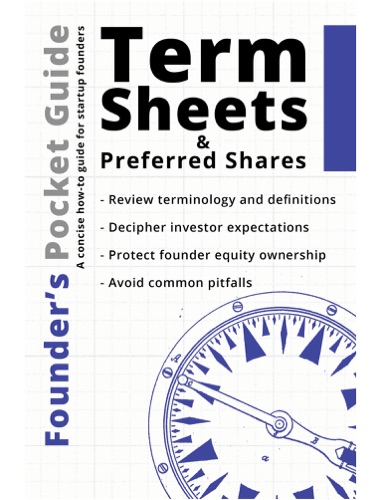 Founder's Pocket Guide: Term Sheets and Preferred Shares