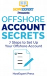 Offshore Account Secrets 7 Steps To Set Up Your Offshore Account