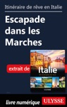 Itinraire De Rve En Italie - Escapade Dans Les Marches