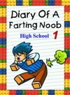 Diary Of A Farting Noob 1 High School