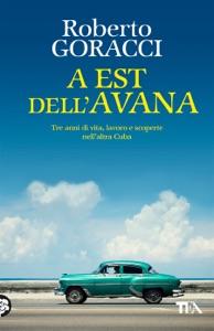 A Est dell'Avana da Roberto Goracci