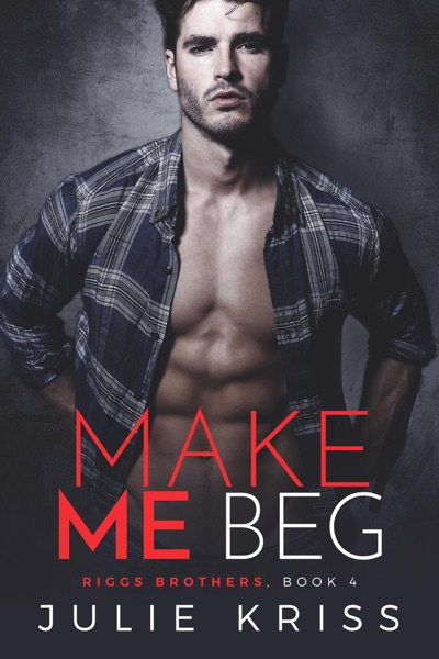 Make Me Beg - Julie Kriss book cover
