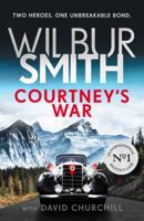 Wilbur Smith & David Churchill - Courtney's War artwork