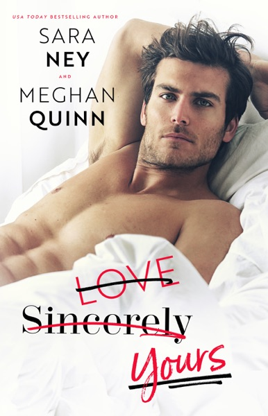 Love Sincerely Yours - Meghan Quinn & Sara Ney book cover