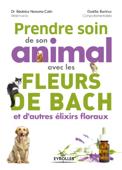 Prendre soin de son animal avec les fleurs de Bach et d''autres élixirs floraux
