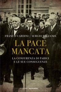 La pace mancata da Franco Cardini & Sergio Valzania