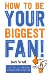 How To Be Your Biggest Fan