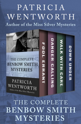 Patricia Wentworth - The Complete Benbow Smith Mysteries