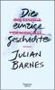 Julian Barnes - Die einzige Geschichte Grafik