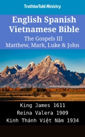 English Spanish Vietnamese Bible The Gospels Iii Matthew Mark Luke John