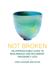 Not Broken: An Approachable Guide to Miscarriage and Recurrent Pregnancy Loss Copertina del libro