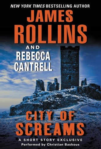 James Rollins & Rebecca Cantrell - City of Screams