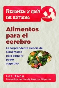 Resumen Y Guía De Estudio – Alimentos Para El Cerebro