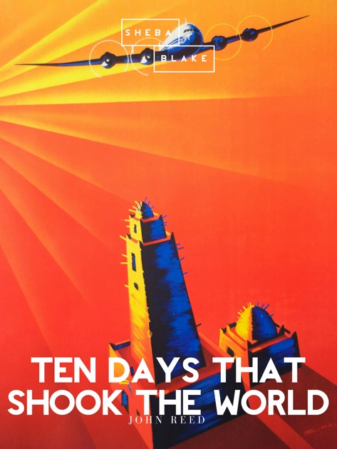 Ten Days That Shook The World By John Reed On Apple Books