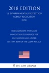Endangerment And Cause Or Contribute Findings For Greenhouse Gases Under Section 202a Of The Clean Air Act US Environmental Protection Agency Regulation EPA 2018 Edition
