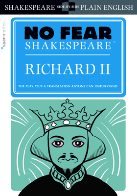 Richard II (No Fear Shakespeare) - SparkNotes book