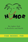 Humor the Lighter Path to Resilience and Health Book Cover