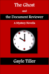 The Ghost and the Document Reviewer: A Mystery Novella