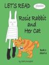 Lets Read Rosie Rabbit  Her Cat