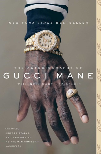 The Autobiography of Gucci Mane - Gucci Mane - Gucci Mane
