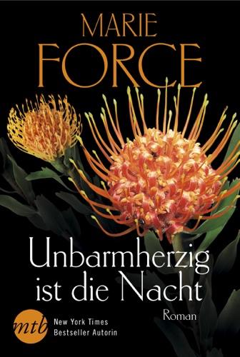 Marie Force - Unbarmherzig ist die Nacht