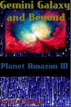 Gemini Galaxy And Beyond Planet Amazon III