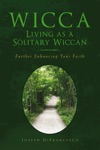Wicca Living As A Solitary Wiccan